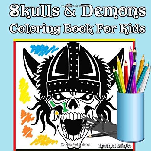 Skulls & Demons Coloring Book For Kids: Coloring Book For Boys Ages 6-12 - Halloween Series (Coloring Books For Kids)