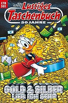 Lustiges Taschenbuch Nr. 501: Gold & Silber lieb ich sehr