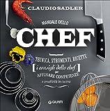 Scarica Libro Manuale dello chef Tecnica strumenti ricette I consigli dello chef per affinare competenze e creativita in cucina 1 (PDF,EPUB,MOBI) Online Italiano Gratis