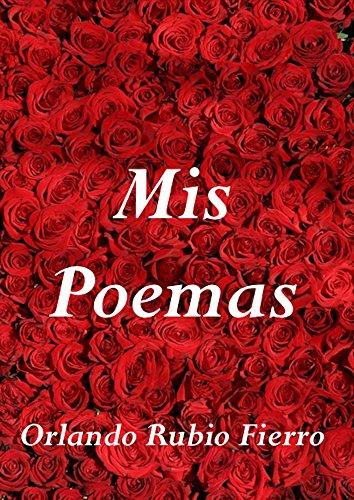 Mis Poemas por Orlando Rubio Fierro