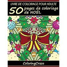 Amazon Fr Coloriage Noel Adulte Livres
