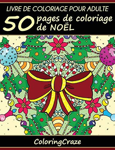 Livre de coloriage pour adulte: 50 pages de coloriage de Noël, Série de livre de coloriage pour adulte par ColoringCraze par ColoringCraze