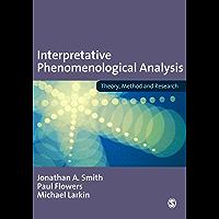 Interpretative Phenomenological Analysis: Theory, Method and Research (English Edition)