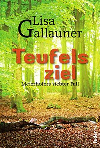Teufelsziel: Meierhofers siebter Fall. Österreich Krimi (Meierhofer ermittelt 7)