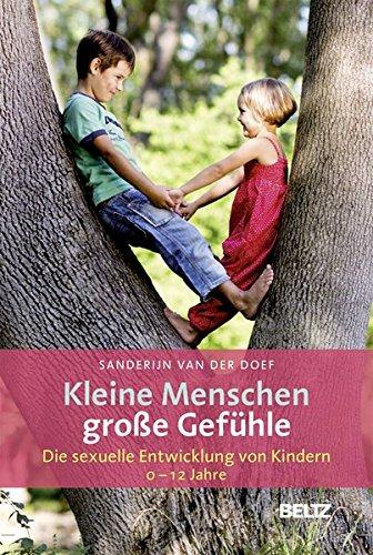 Preisvergleich Produktbild Kleine Menschen - große Gefühle: Die sexuelle Entwicklung von Kindern (0 - 12 Jahre)