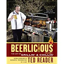 Beerlicious: The Art of Grillin' and Chillin'