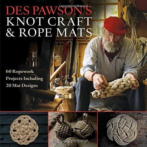 Des Pawson's Knot Craft and Rope Mats: 60 Ropework Projects Including 20 Mat Designs por Des Pawson