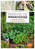 Manuel de permaculture : concevoir et cultiver un jardin naturel et autosuffisant / Ulrike Windsperger   Windsperger, Ulrike. Auteur