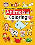Coloring Books for Kids & Toddlers: Animals Coloring: Children Activity Books for Kids Ages 2-4, 4-8, Boys, Girls, Fun Early Learning, Relaxation for Workbooks, Toddler Coloring Book: Volume 1