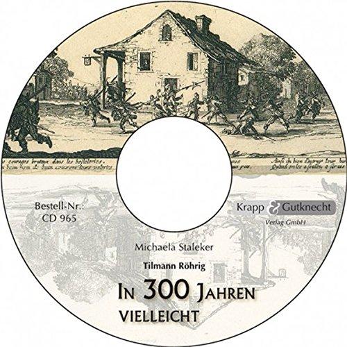 In dreihundert Jahren vielleicht - CD: Figurenanalysen, Trainingsspiralen uvm