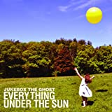 Songtexte von Jukebox the Ghost - Everything Under the Sun