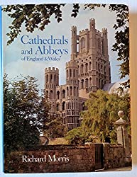 Cathedrals and Abbeys of England and Wales: The Building Church, 600-1540