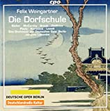 Felix Weingartner : Die Dorfschule, opéra. Bieber, McCarthy, Bronk, Zhidkova, Pauly, Lacombe.