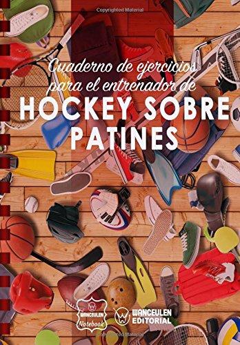 Cuaderno de Ejercicios para el Entrenador de Hockey Patines por Wanceulen Notebook