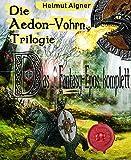 Die Aedon-Vohrn Trilogie: Das komplette Fantasy-Epos
