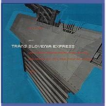 Trans Slovenia Express Volume 2