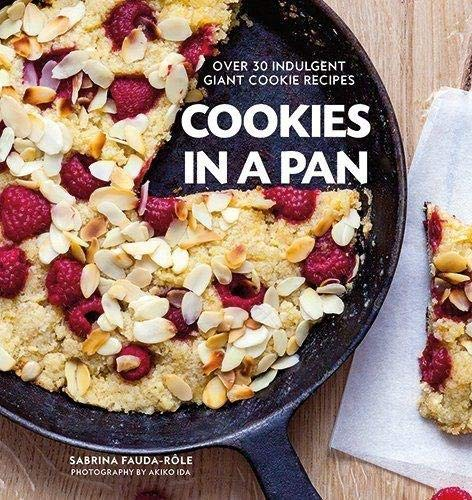 Cookies in a Pan: Over 30 indulgent giant cookie recipes - Giant Cookie Pan