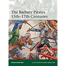 The Barbary Pirates 15th-17th Centuries (Elite, Band 213)