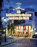 Über den Tellerrand - 52 kulinarische Reisen rund um die Welt (Lonely Planet) (KUNTH Bildbände/Illustrierte Bücher)