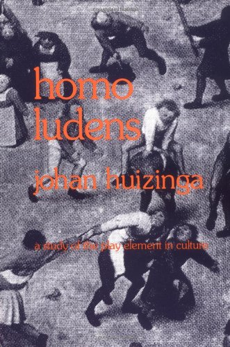 Homo Ludens: A Study of the Play-Element in Culture