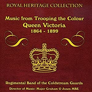 Music From Trooping The Colour Queen Victoria
