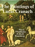 The Paintings of Lucas Cranach by Max J. Friedlander (1989-08-01)