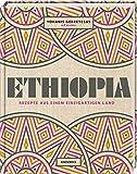 Ethiopia: Rezepte aus einem einzigartigen Land. Afrikanisch kochen. Die äthiopische Küche - Yohanis Gebreyesus, Jeff Koehler