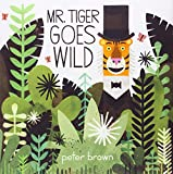 Mr. Tiger Goes Wild (Boston Globe-Horn Book Awards (Awards))
