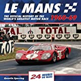 Le Mans 24 Hours 1960-69: The Official History of the World's Greatest Motor Race 1960-69 (24 Heures Du Man)