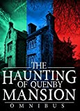 The Haunting of Quenby Mansion Omnibus: A Haunted House Mystery