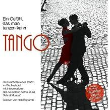 Tango. Ein Gefühl, dass man tanzen kann