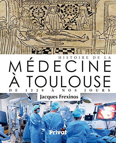 Histoire de la médecine à Toulouse : De 1229 à nos jours