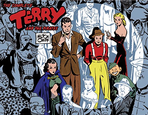 Complete Terry And The Pirates Volume 1: 1934-1936: 1934-1936 - A Library of American Comics Original v. 1 (Complete Terry & the Pirates) por Milton Caniff