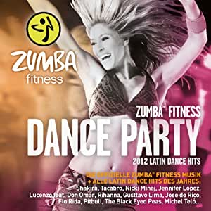 Zumba Fitness Dance Party 2012 - Die offizielle Zumba Fitness Musik