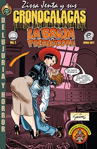 Zissa Jenta y sus Cronocalacas (censurado): La Bruja Predicadora por Gerry Aldama