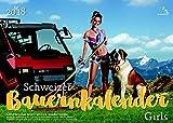 Schweizer Bauernkalender (Girls) 2018 / Calendrier Paysan Suisse (Girls) 2018: Der Kalender, von dem alle sprechen - echte Schweizer Bauerntöchter zeigen ihre natürliche Schönheit