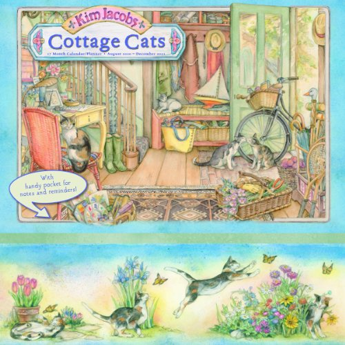 Kim Jacobs Cottage Cats 17-Month Calendar/Planner: August 2010-december 2011