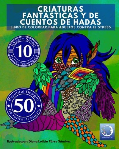 (Libro de Colorear para Adultos Contra El Stress: Criaturas Fantásticas y de Cuentos de Hadas (Mandala De La Arte-Terapia Para Relajación, Zen Meditación Y Para Calmar El Stress, Band 4))