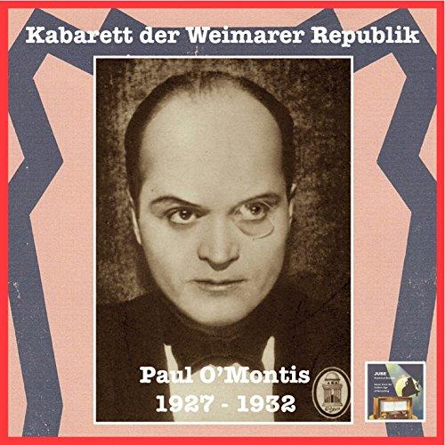Kabarett der Weimarer Republik: Paul O'Montis (Recorded 1927-1932)