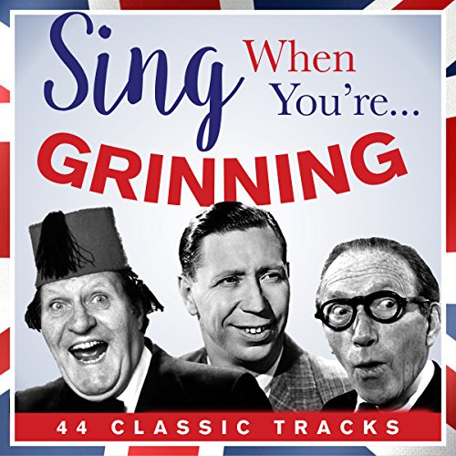Sing When Your… Grinning