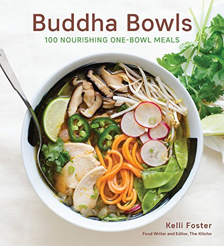 Buddha Bowls: 100 Calming and Nourishing One-Bowl Meals Soup Bowl Asiatische