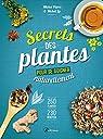 Secrets des plantes pour se soigner naturellement par Pierre