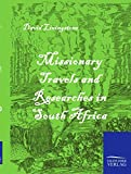 [(Missionary Travels and Researches in South Africa)] [By (author) Independent Consultant and Visiting Professor at the Center for Molecular Design David Livingstone] published on (February, 2010)