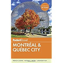 Fodor's Montreal & Quebec City (Full-color Travel Guide, Band 28)