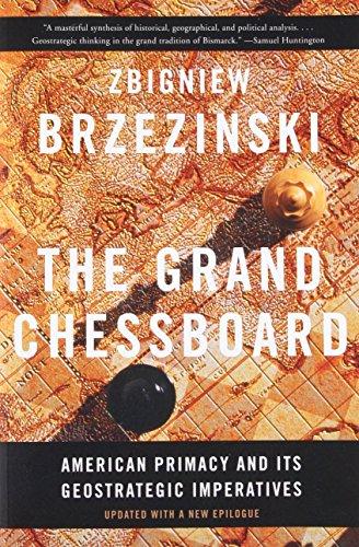 The Grand Chessboard: American Primacy and Its Geostrategic Imperatives por Zbigniew Brzezinski
