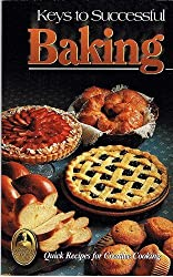 Keys to Successful Baking (Collector's Series (Gaithersburg, MD.).) by Diane Phillips (1984-06-02)