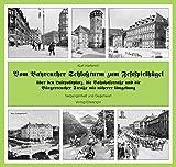Vom Bayreuther Schlossturm zum Festspielhügel: über den Luitpoldplatz, die Bahnhofstrasse und die Bürgerreuther Strasse mit näherer Umgebung - Kurt W Herterich