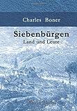 Siebenbürgen: Land und Leute -