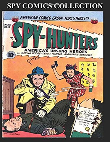 Spy Comics Collection: Popular Select Spy Comic Covers and Stories From Various Golden Age Comics