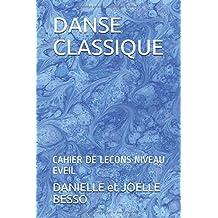 DANSE CLASSIQUE: CAHIER DE LECONS NIVEAU EVEIL